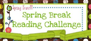 SPRING BREAK READING CHALLENGE!