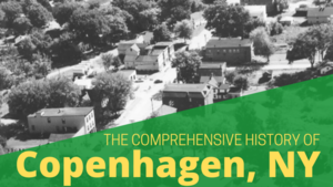The Incredible History of Copenhagen, NY