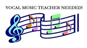 VOCAL MUSIC TEACHER OPENING!
